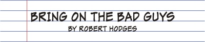 Bring on the Bad Guys by Robert Hodges